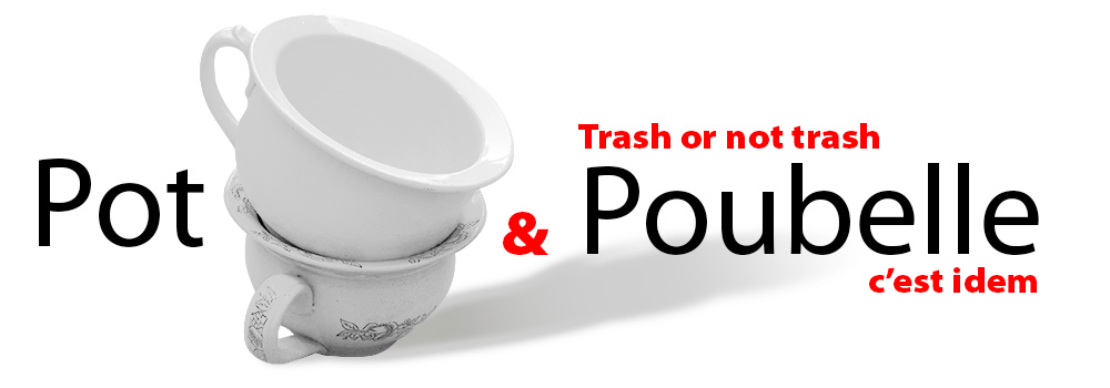 Pot & Poubelle : Trash or not trash ?